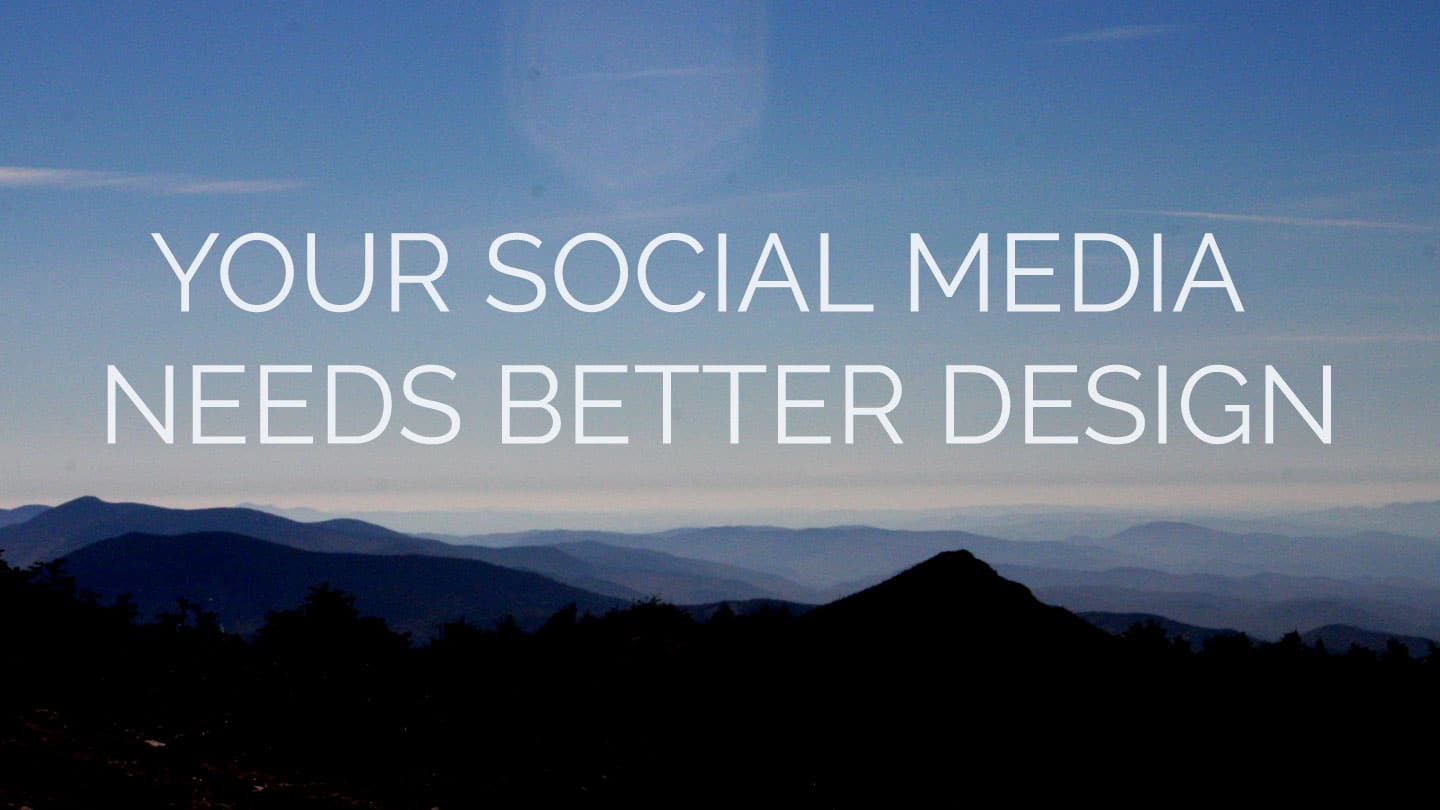 Social Media Needs Design by nature & nurture creative